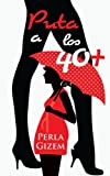 img - for Puta a los 40+ (Spanish Edition) book / textbook / text book