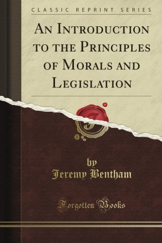 An Introduction to the Principles of Morals and Legislation (Classic Reprint) pdf epub