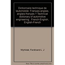 Dictionnaire technique de lautomobile: Français-anglais, anglais-français = Technical dictionary of automotive engineering : French-English, English-French