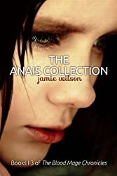 The Anais Collection (The Blood Mage Chronicles, Books 1-3)
