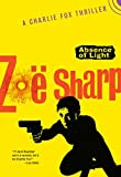 zoe sharp - Absence of Light: A Charlie Fox novella (Charlie Fox Thrillers)