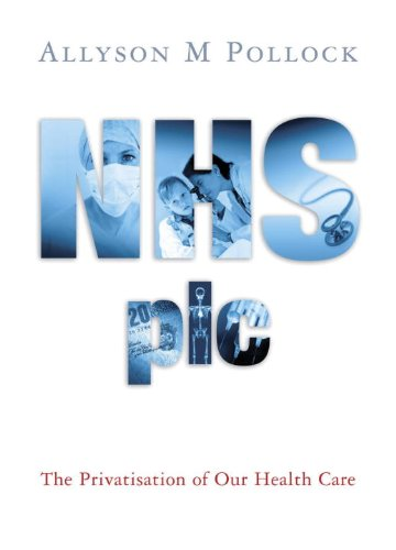 Download NHS, plc: The Privatisation of Our Health Care PDF