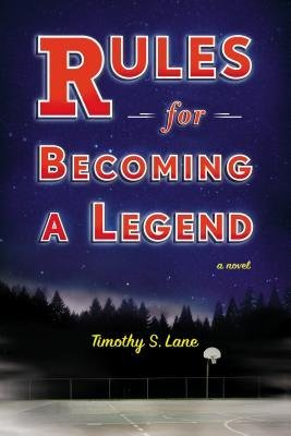 [ Rules for Becoming a Legend Lane, Timothy S. ( Author ) ] { Hardcover } 2014