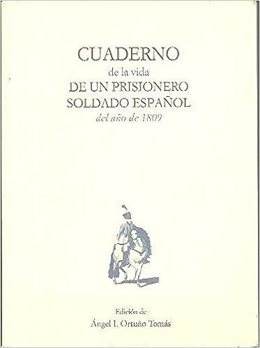 CUADERNO DE LA VIDA DE UN PRISIONERO SOLDADO ESPAÑOL DEL AÑO ...