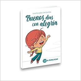 Buenos días con alegría: Amazon.es: González del Castillo, Lola ...