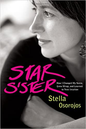 Read online Star Sister: How I Changed My Name, Grew Wings , and Learned to Trust Intuition PDF