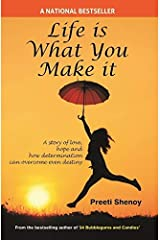 Life is what you make it Kindle Edition