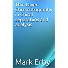Thin Layer Chromatography in Chiral separatiins and analysis