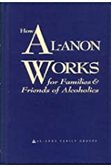 How Al-Anon Works for Families & Friends of Alcoholics Hardcover
