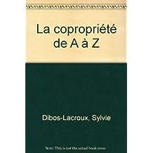 COPROPRIÉTÉ DE A À Z 2007 (LA)