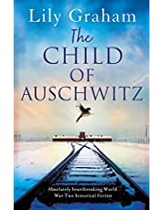 The Child of Auschwitz: Absolutely heartbreaking World War 2 historical fiction