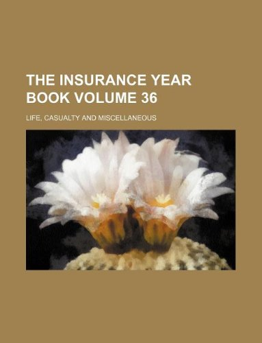 Download The Insurance year book Volume 36 ; Life, casualty and miscellaneous Pdf