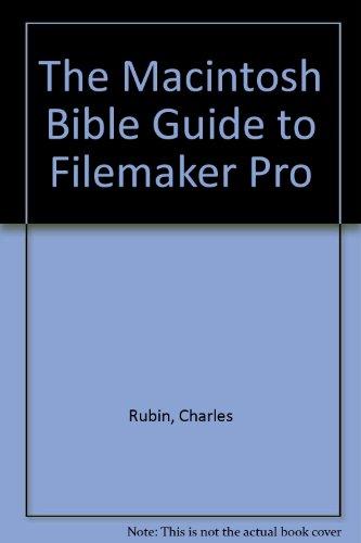 The Macintosh Bible Guide to Filemaker (Macintosh Bible Guide)