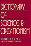 img - for Dictionary of Science and Creationism by Ronald L. Ecker (1990-02-01) book / textbook / text book