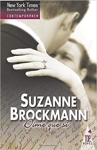 Dime que si (Harlequin Contemporanea): Amazon.es: SUZANNE BROCKMANN: Libros
