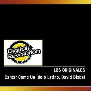 - Cantar Como Un ?dolo Latino: David Bisbal by Los