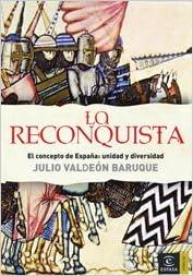 La Reconquista: El concepto de España (ESPASA FORUM): Amazon.es: Valdeón Baruque, Julio: Libros