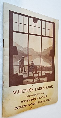 Waterton Lakes Park. -Canadian Section-Waterton-Glacier International Peace -