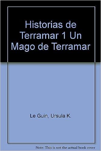 Historias De Terramar 1 Un Mago De Terramar Spanish Edition Le Guin Ursula K 9788445075296 Books