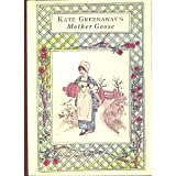 Kate Greenaway's Mother Goose: Or, the Old Nursery Rhymes