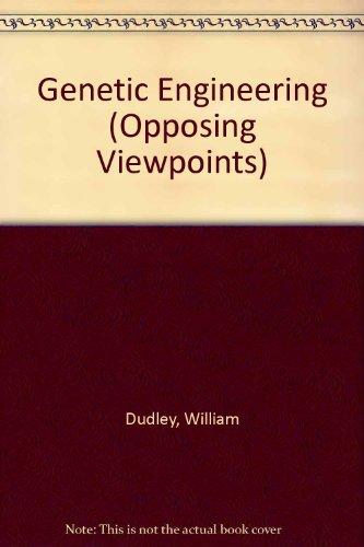 Genetic Engineering (Opposing Viewpoints)