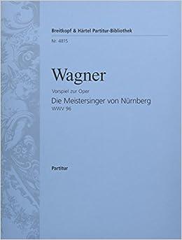 ワーグナー: 楽劇「ニュルンベルクのマイスタージンガー」より 前奏曲/ブライトコップ & ヘルテル社/スコア