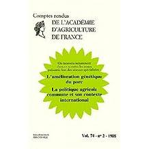 Amélioration génétique du porc, la politique agricole commune, son contexte. Comptes-rendus AAF, volume 74