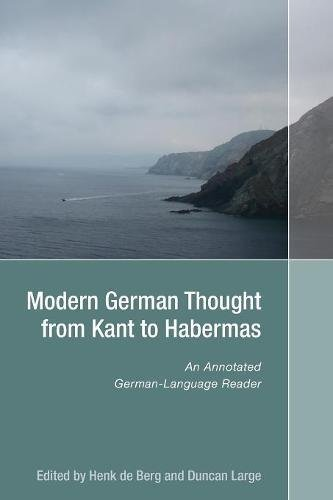 Modern German Thought from Kant to Habermas: An Annotated German-Language Reader (Studies in German Literature Linguistics and Culture) by Camden House