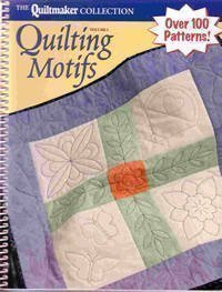 Quilting Motifs, Vol. 1: A Collection of Quilting Patterns from Quiltmaker's first 20 (Quiltmaker Collection)