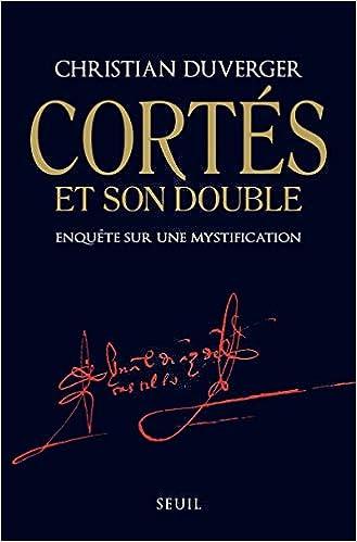 Cortes Et Son Double Enquete Sur Une Mystification Amazon De Christian Duverger Fremdsprachige Bucher