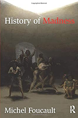 History of Madness: Michel Foucault, Jean Khalfa, Jonathan