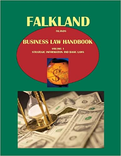 Book Falkland Islands Business Law Handbook Volume 1 Strategic Information and Basic Laws