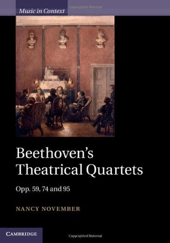Beethoven's Theatrical Quartets: Opp. 59, 74 and 95 (Music in Context) by Cambridge University Press