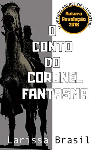 O Conto do Coronel Fantasma (Portuguese Edition) by [Brasil, Larissa]