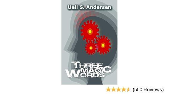 Amazon three magic words ebook uell s andersen kindle store fandeluxe Image collections