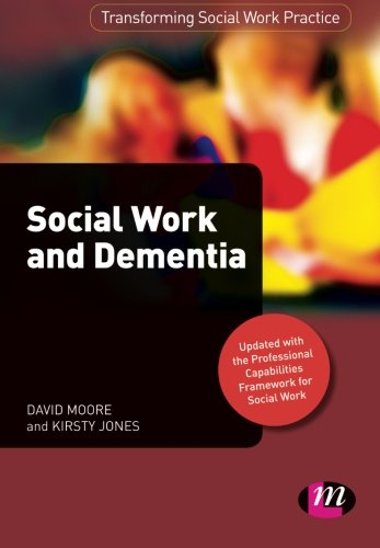 Social Work and Dementia (Transforming Social Work Practice Series)