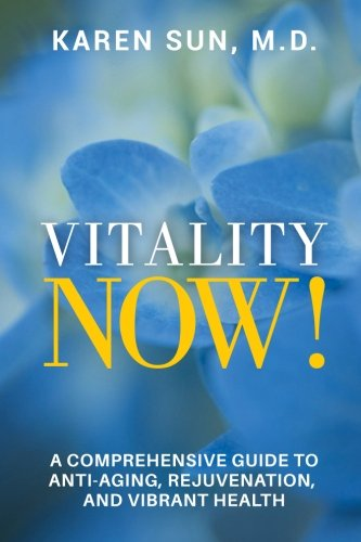 41ml1E%2BV1wL - Vitality Now!: A Comprehensive Guide to Anti-Aging, Rejuvenation, and Vibrant Health