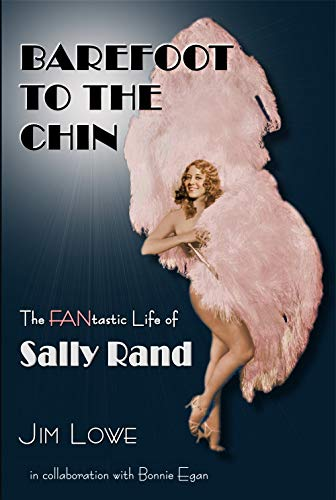 Barefoot to the Chin - The Fantastic Life of Sally Rand