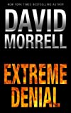 Front cover for the book Extreme Denial by David Morrell