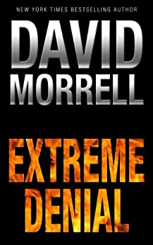 Extreme Denial by [Morrell, David]