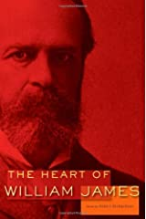 The Heart of William James by William James (2010-08-31) Hardcover