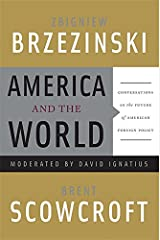 America and the World: Conversations on the Future of American Foreign Policy Paperback