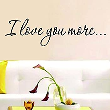 I Love You More Vinyl Wall Decal Sticker Wall Sayings Quote - Custom vinyl wall decals falling off