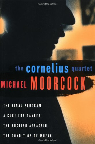 The Cornelius Quartet: The Final Program, A Cure for Cancer, The English Assassin, The Condition of Muzak (Final Programme) by Brand: Thunder's Mouth Press / Four Walls Eight Windows