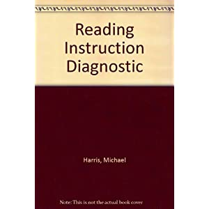 Reading Instruction: Diagnostic Teaching in the Classroom