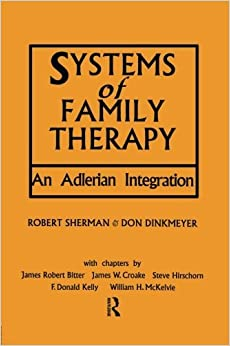 Book Systems of Family Therapy: An Adlerian Integration by Don Dinkmeyer (2015-06-25)