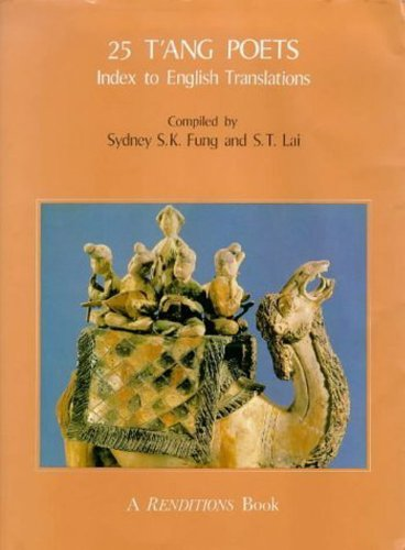 25 T'Ang Poets: Index to the English Translations (A Renditions book)