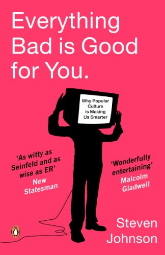 Everything Bad Is Good for You: How Popular Culture Is...