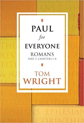 Paul for Everyone: Romans Part 1 Chapters 1 - 8: Amazon co