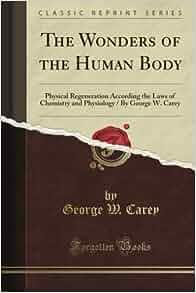the wonders of the human body george w carey pdf